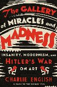 Cover-Bild zu English, Charlie: The Gallery of Miracles and Madness