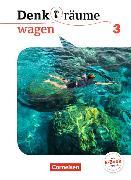 Cover-Bild zu Denk(t)räume wagen 3. Allgemeine Ausgabe. Schülerbuch von Brüning, Barbara