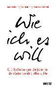 Cover-Bild zu Wie ich es will (eBook) von Brüning, Barbara