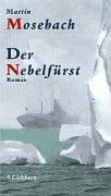 Cover-Bild zu Mosebach, Martin: Der Nebelfürst
