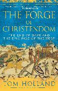 Cover-Bild zu Holland, Tom: The Forge of Christendom