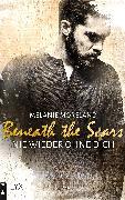 Cover-Bild zu Moreland, Melanie: Beneath the Scars - Nie wieder ohne dich (eBook)