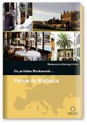 Cover-Bild zu Smart Travelling print UG (Hrsg.): Ein perfektes Wochenende... in Palma de Mallorca