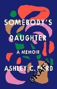 Cover-Bild zu Ford, Ashley C: Somebody's Daughter