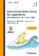 Cover-Bild zu Interaktives Skillstraining für Jugendliche mit Problemen der Gefühlsregulation von von Auer, Anne Kristin (Hrsg.)
