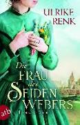 Cover-Bild zu Renk, Ulrike: Die Frau des Seidenwebers