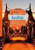 Cover-Bild zu Renk, Ulrike: Krefeld - einfach Spitze! 100 Gründe, stolz auf diese Stadt zu sein
