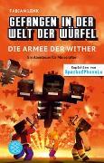 Cover-Bild zu Lenk, Fabian: Gefangen in der Welt der Würfel. Die Armee der Wither. Ein Abenteuer für Minecrafter