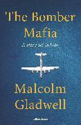 Cover-Bild zu Gladwell, Malcolm: The Bomber Mafia