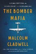 Cover-Bild zu Gladwell, Malcolm: The Bomber Mafia: A Dream, a Temptation, and the Longest Night of the Second World War