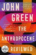Cover-Bild zu Green, John: The Anthropocene Reviewed