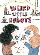 Cover-Bild zu Crimi, Carolyn: Weird Little Robots