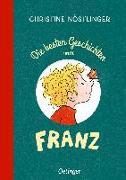 Cover-Bild zu Nöstlinger, Christine: Die besten Geschichten vom Franz