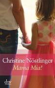 Cover-Bild zu Nöstlinger, Christine: Mama mia!