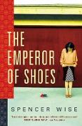 Cover-Bild zu Wise, Spencer: The Emperor Of Shoes