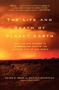 Cover-Bild zu Ward, Peter D.: The Life and Death of Planet Earth: How the New Science of Astrobiology Charts the Ultimate Fate of Our World