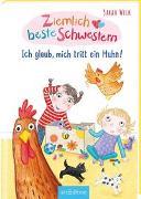 Cover-Bild zu Welk, Sarah: Ziemlich beste Schwestern - Ich glaub, mich tritt ein Huhn! (Ziemlich beste Schwestern 6)