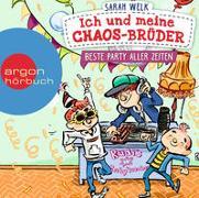 Cover-Bild zu Welk, Sarah: Ich und meine Chaos-Brüder - Beste Party aller Zeiten