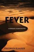 Cover-Bild zu Glauser, Friedrich: Fever: A Sergeant Studer Mystery