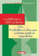 Cover-Bild zu Joist, Alexander: Kursthemen Deutsch, Erzählliteratur 1945 bis heute: Über Wirklichkeitserfahrungen und Lebensgefühle Jugendlicher, Schülerbuch