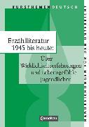 Cover-Bild zu Joist, Alexander: Kursthemen Deutsch, Erzählliteratur 1945 bis heute: Über Wirklichkeitserfahrungen und Lebensgefühle Jugendlicher, Handreichungen für den Unterricht, Mit Lösungen, Klausurvorschlägen und Zusatztexten