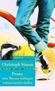 Cover-Bild zu Simon, Christoph: Franz oder Warum Antilopen nebeneinander laufen