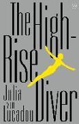 Cover-Bild zu von Lucadou, Julia: The High-Rise Diver