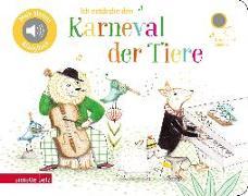 Cover-Bild zu Renon, Delphine (Illustr.): Ich entdecke den Karneval der Tiere - Pappbilderbuch mit Sound (Mein kleines Klangbuch)
