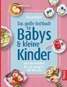 Cover-Bild zu Das große Kochbuch für Babys & kleine Kinder von Rieber, Dunja