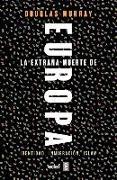 Cover-Bild zu Murray, Douglas: La Extrana Muerte de Europa. Inmigracion, Identidad, Islam