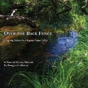 Cover-Bild zu Murray, Douglas L.: Over the Back Fence: Learning Nature in a Bygone Napa Valley