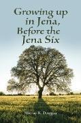 Cover-Bild zu Douglas, Murray K.: Growing up in Jena, Before the Jena Six