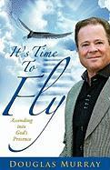 Cover-Bild zu Murray, Douglas: It's Time to Fly