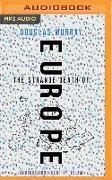 Cover-Bild zu Murray, Douglas: The Strange Death of Europe: Immigration, Identity, Islam