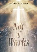 Cover-Bild zu Murray, Douglas M.: Not of Works
