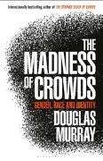 Cover-Bild zu Murray, Douglas: The Madness of Crowds