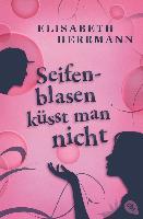 Cover-Bild zu Herrmann, Elisabeth: Seifenblasen küsst man nicht