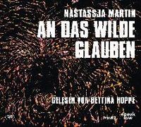 Cover-Bild zu Martin, Nastassja: An das Wilde glauben
