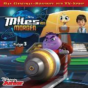 Cover-Bild zu Stark, Conny: Disney - Miles von Morgen - Folge 3 (Audio Download)