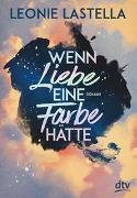 Cover-Bild zu Lastella, Leonie: Wenn Liebe eine Farbe hätte