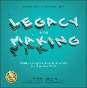 Cover-Bild zu Miller, Mark: Legacy in the Making: Building a Long-Term Brand to Stand Out in a Short-Term World