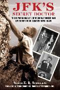 Cover-Bild zu Schwartz, Susan E.B.: JFK's Secret Doctor