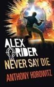 Cover-Bild zu Horowitz, Anthony: Alex Rider 11: Never Say Die