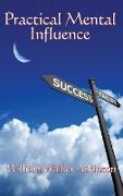 Cover-Bild zu Atkinson, William Walker: Practical Mental Influence