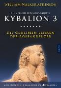 Cover-Bild zu Atkinson, William Walker: Kybalion 3 - Die geheimen Lehren der Rosenkreuzer