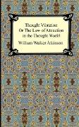 Cover-Bild zu Atkinson, William Walker: Thought Vibration, or the Law of Attraction in the Thought World