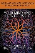 Cover-Bild zu Atkinson, William Walker: Your Mind and How to Use It