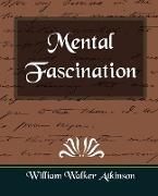 Cover-Bild zu William Walker Atkinson, Walker Atkinson: Mental Fascination