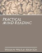 Cover-Bild zu William Walker Atkinson, Walker Atkinson: Practical Mind Reading