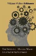 Cover-Bild zu Atkinson, William Walker: The Secret of Mental Magic - A Course of Seven Lessons